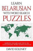 Learn Belarusian with Word Search Puzzles: Learn Belarusian Language Vocabulary with Challenging Word Find Puzzles for All Ages