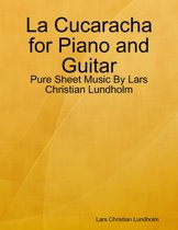 La Cucaracha for Piano and Guitar - Pure Sheet Music By Lars Christian Lundholm