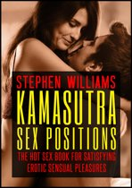 Kama Sutra Sex Positions: The Hot Sex Book For Satisfying Erotic Sensual Pleasures