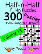 Half-n-Half Fill-In Puzzles, Volume 13: 300 Puzzles, 150 Number and 150 Word
