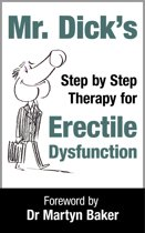 Mr Dick's Step by Step Therapy for Erectile Dysfunction