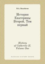 History of Catherine II. Volume One