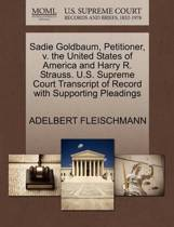 Sadie Goldbaum, Petitioner, V. the United States of America and Harry R. Strauss. U.S. Supreme Court Transcript of Record with Supporting Pleadings