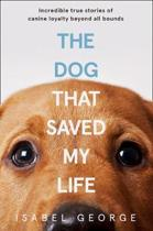 The Dog that Saved My Life