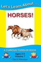 Let's Learn About...Horses!