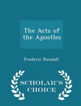 The Acts of the Apostles - Scholar's Choice Edition