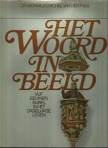 Het Woord in Beeld: Vijf eeuwen Bijbel in het dagelijks leven