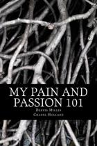 My Pain and Passion 101