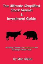 The Ultimate Simplified Stock Market and Investment Guide
