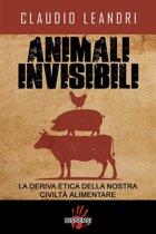 Animali invisibili. La deriva etica della nostra civiltà alimentare