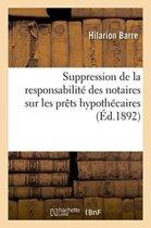 Suppression de la Responsabilit� Des Notaires Sur Les Pr�ts Hypoth�caires