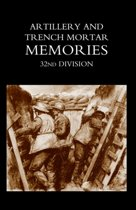 Artillery and Trench Mortar Memories - 32nd Division