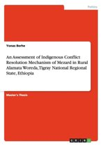 An Assessment of Indigenous Conflict Resolution Mechanism of Mezard in Rural Alamata Woreda, Tigray National Regional State, Ethiopia