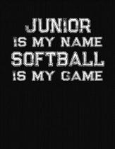 Junior Is My Name Softball Is My Game: Softball Themed College Ruled Compostion Notebook - Personalized Gift for Junior