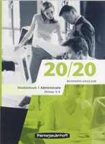 20/20 Business English / Niveau 3-4 / Deel Moduleboek 1 Administratie