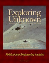 Exploring the Unknown: Selected Documents in the History of the U.S. Civil Space Program - Volume VII: Human Spaceflight: Projects Mercury, Gemini, and Apollo - Political and Engineering Insights
