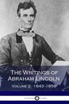 The Writings of Abraham Lincoln - Volume 2