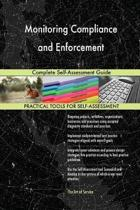 Monitoring Compliance and Enforcement Complete Self-Assessment Guide