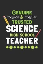 Genuine & Trusted High School Science Teacher: 3 Month Planner for Teacher's - 90 Day Diary & Notebook Undated