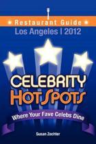 2012 Celebrity Hotspots Los Angeles Restaurant Guide