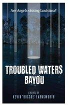 Troubled Waters Bayou
