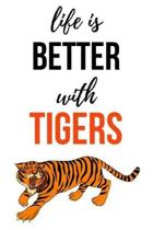 Life Is Better With Tigers