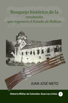Bosquejo historico de la revolucion que regenero el Estado de Bolívar
