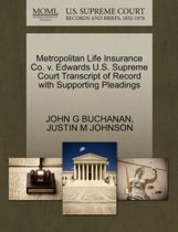 Metropolitan Life Insurance Co. V. Edwards U.S. Supreme Court Transcript of Record with Supporting Pleadings