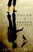 Dream of Broken Feathers