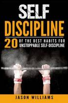 Self-Discipline 20 of the Best Habits for Unstoppable Self-Discipline
