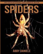 Spider! an Educational Children's Book about Spider with Fun Facts & Photos