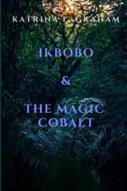 Ikbobo & the Magic Cobalt
