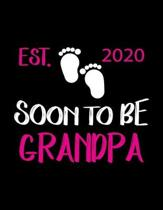 Soon To Be Grandpa Est 2020: Pregnancy Planner And Organizer, Diary, Notebook Mother And Child