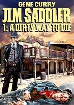 Jim Saddler 1: A Dirty Way to Die