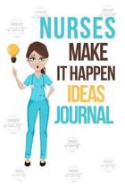 Nurses Make It Happen Ideas Journal