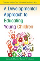 A Developmental Approach to Educating Young Children