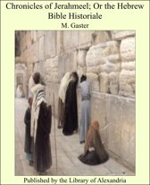 Chronicles of Jerahmeel; Or the Hebrew Bible Historiale