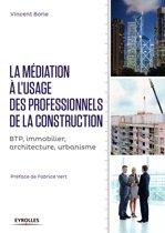 La médiation à l'usage des professionnels de la construction