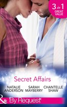 Secret Affairs: The End of Faking It / Her Secret Fling / The Ultimate Risk (Mills & Boon By Request)