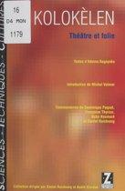 Kolokèlen : théâtre et folie