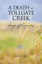 A Death at Tollgate Creek: Songs of the Prairie