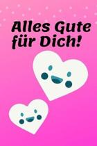 Alles Gute f�r Dich: G�stebuch f�r den Kindergeburtstag zum ausf�llen