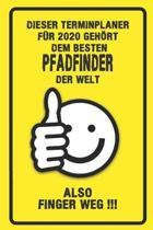 Dieser Terminplaner f�r 2020 geh�rt dem besten Pfadfinder der Welt - also Finger Weg !!!: Organizer f�r das Jahr 2020 mit lustigem Spruch - Geschenk f