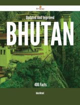 Updated And Improved Bhutan - 406 Facts