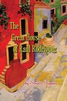 The Great House of Raul Rodriguez