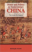 Power and Politics in Tenth-Century China