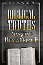 Biblical Truths Concerning Divorce and Remarriage