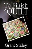 To Finish A Quilt