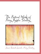 The Poetical Works of Percy Bysshe Shelley