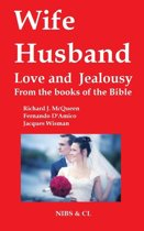 Wife, Husband, Love and Jealousy: From the books of the Bible